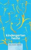 kindergarten heute Kalender 2021/ 2022
