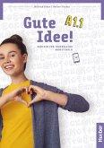 Gute Idee! A1.1. .Deutsch als Fremdsprache / Arbeitsbuch