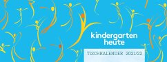 kindergarten heute tischkalender 2021/ 2022