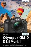 Olympus OM-D E-M1 Mark III: Für bessere Fotos von Anfang an! (eBook, PDF)