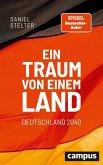 Ein Traum von einem Land: Deutschland 2040 (eBook, ePUB)