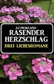 Rasender Herzschlag: Drei Liebesromane (eBook, ePUB)