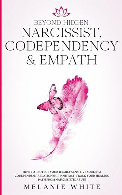 Beyond Hidden Narcissist, Codependency & Empath - White, Melanie