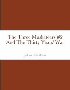 The Three Musketeers #2 And The Thirty Years' War - Moreau, Jacintha