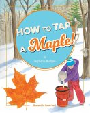 How to Tap a Maple! (eBook, ePUB)