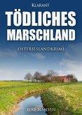 Tödliches Marschland. Ostfrieslandkrimi
