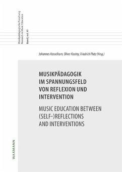 Musikpädagogik im Spannungsfeld von Reflexion und InterventionMusic Education between (Self-)Reflections and Interventions
