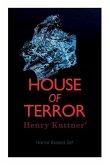 House of Terror: Henry Kuttner' Horror Boxed Set: Macabre Classics by Henry Kuttner: I, the Vampire, The Salem Horror, Chameleon Man