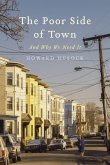The Poor Side of Town: And Why We Need It