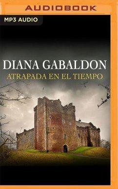 Atrapada En El Tiempo (Narración En Castellano) - Gabaldon, Diana