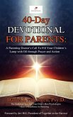 40-Day Devotional for Parents: A Parenting Doctor's Call to Fill Your Children's Lamp with Oil through Prayer and Action