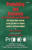Probability and Statistics for 12-Year-Olds (and Maybe You): Plain English Simply Explained, Lessons and Ideas for Students, Gamblers, and Decision Ma