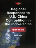Regional Responses to U.S.-China Competition in the Indo-Pacific: Indonesia