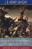 Narrative of a Voyage to Senegal in 1816 (Esprios Classics)