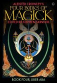 Aleister Crowley's Four Books of Magick: Liber ABA