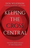 Keeping the Cross Central (Updated)