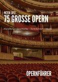 75 Grosse Opern (eBook, ePUB)