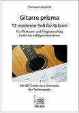 Gitarre prisma. 12 moderne Soli für Gitarre.