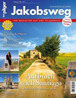 """Jakobsweg - Aufbruch nach Santiago - Redaktion des Magazins """"der pilger"""""""