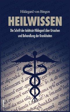 Heilwissen - Bingen, Hildegard Von