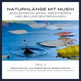 Naturklänge mit Musik zum Einschlafen, Meditieren, Heilen und Entspannen - Teil 2 (MP3-Download)