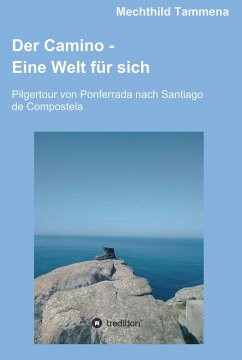 Der Camino - Eine Welt für sich (eBook, ePUB) - Tammena, Mechthild