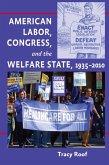 American Labor, Congress, and the Welfare State, 1935-2010 (eBook, ePUB)