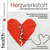 Herzwerkstatt ... und Liebeskummer lohnt sich doch! (MP3-Download)
