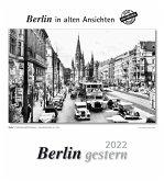 Berlin gestern 2022. Kalender