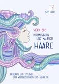 Vicky Bo's Mitmachbuch und Malbuch - HAARE