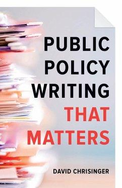Public Policy Writing That Matters (eBook, ePUB) - Chrisinger, David