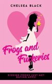 Frogs and Fuckeries (eBook, ePUB)