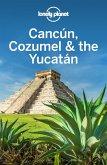 Lonely Planet Cancun, Cozumel & the Yucatan (eBook, ePUB)