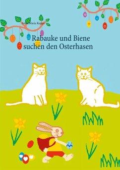 Rabauke und Biene suchen den Osterhasen (eBook, ePUB)