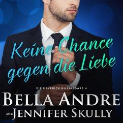 Keine Chance gegen die Liebe(Die Maverick Milliardäre 4) (MP3-Download) - Andre, Bella; Skully, Jennifer