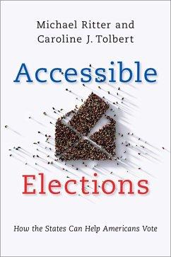 Accessible Elections (eBook, ePUB) - Ritter, Michael; Tolbert, Caroline J.