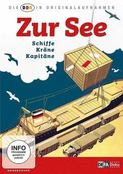 DDR In Originalaufnahmen-Zur See - Ddr In Originalaufnahmen,Die