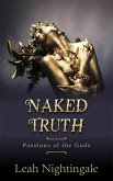 Naked Truth (Passions of the Gods, #3) (eBook, ePUB)