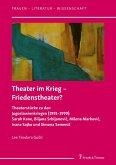Theater im Krieg - Friedenstheater?