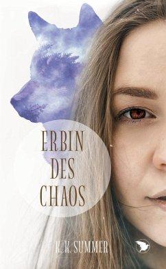 Erbin des Chaos (eBook, ePUB) - Summer, K. K.