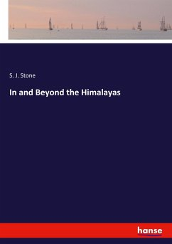 In and Beyond the Himalayas - Stone, S. J.