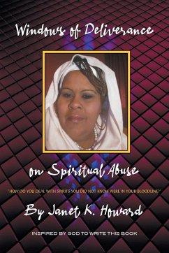 Windows of Deliverance on Spiritual Abuse - Howard, Janet K.