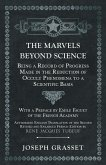 The Marvels Beyond Science - Being a Record of Progress Made in the Reduction of Occult Phenomena to a Scientific Basis (eBook, ePUB)