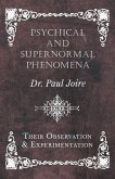 Psychical and Supernormal Phenomena - Their Observation and Experimentation (eBook, ePUB)
