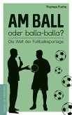 Am Ball oder balla-balla? (eBook, ePUB)
