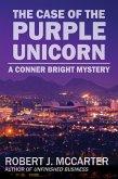 The Case of the Purple Unicorn (Conner Bright Mysteries, #1) (eBook, ePUB)