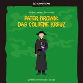 Pater Brown: Das goldene Kreuz (Ungekürzt) (MP3-Download)