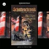 Die Stadt am Meer - Schattenchronik, Folge 6 (Ungekürzt) (MP3-Download)