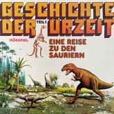 Geschichte der Urzeit, Folge 1: Eine Reise zu den Sauriern (MP3-Download)