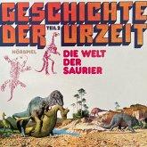 Geschichte der Urzeit, Folge 2: Die Welt der Saurier (MP3-Download)
